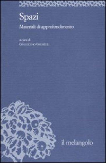 Spazi. Materiali di approfondimento - G. Giumelli  