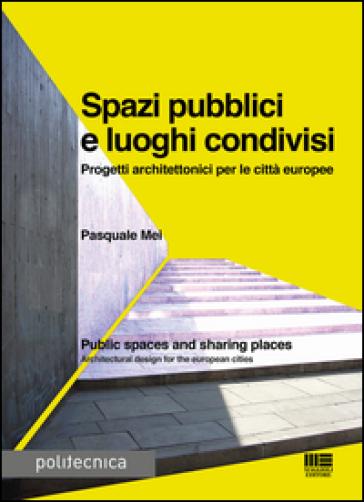 Spazi pubblici e luoghi condivisi - Pasquale Mei pdf epub