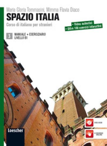 Spazio Italia. Corso di italiano per stranieri. Manuale. Con eserciziario. Con DVD-ROM. 3. - Maria Gloria Tommasini pdf epub