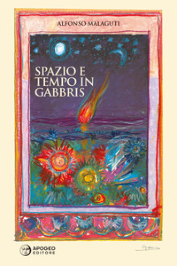 Spazio e tempo in Gabbris - Alfonso Malaguti |