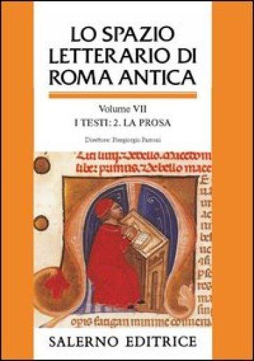 Spazio letterario di Roma antica (Lo). Vol. 7: I testi. La prosa. - Piergiorgio Parroni pdf epub