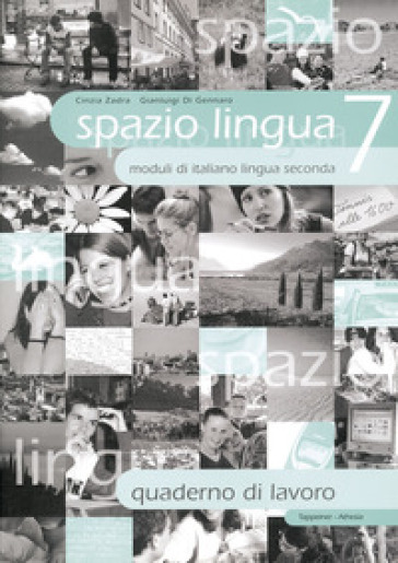 Spazio lingua. Moduli di italiano lingua seconda. Quaderno di lavoro. Per la Scuola media. 7. - Cinzia Zadra |