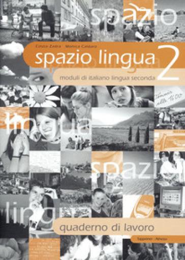 Spazio lingua. Quaderno di lavoro. Per la scuola media. 2. - Cinzia Zadra | Kritjur.org