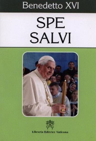 Spe Salvi. Lettera enciclica sulla speranza cristiana - Benedetto XVI (Papa Joseph Ratzinger) | Rochesterscifianimecon.com