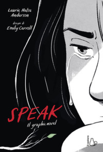 Speak. Il graphic novel - Laurie Halse Anderson | Ericsfund.org