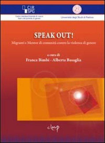 Speak out! Migranti e mentor di comunità contro la violenza di genere - Franca Bimbi |