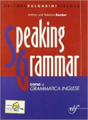 Speaking grammar. Con CD Audio. Per le Scuole superiori