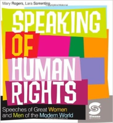Speaking of human right. Speeches of great women and men of the modern world. Con espansione online. Per le Scuole superiori