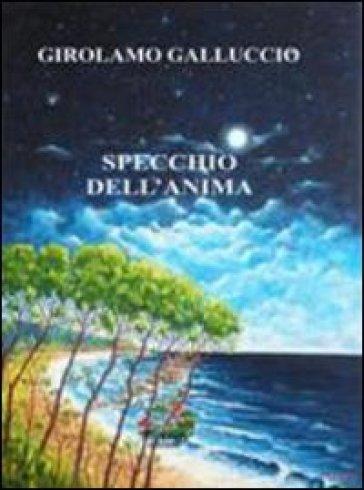 Specchio dell'anima - Girolamo Galluccio | Ericsfund.org