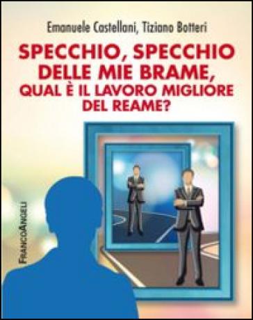 Specchio, specchio delle mie brame qual è il lavoro migliore del reame? - Emanuele Castellani | Rochesterscifianimecon.com