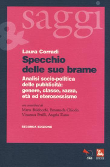 Specchio delle sue brame. Analisi socio-politica della pubblicità: genere, classe, razza, età ed eterosessismo - Laura Corradi | Ericsfund.org