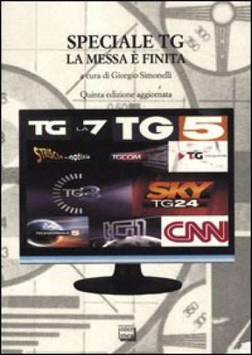 Speciale TG. La messa è finita - Giorgio Simonelli  
