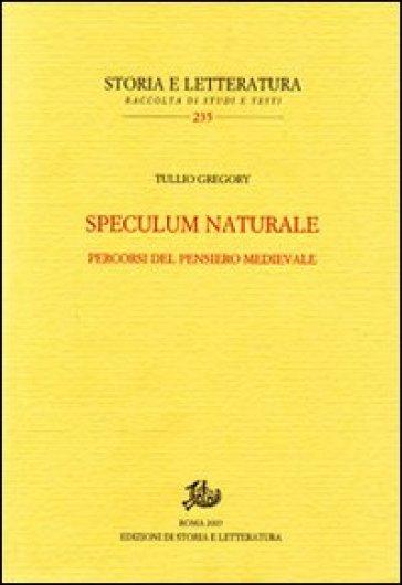Speculum naturale. Percorsi del pensiero medievale - Tullio Gregory pdf epub