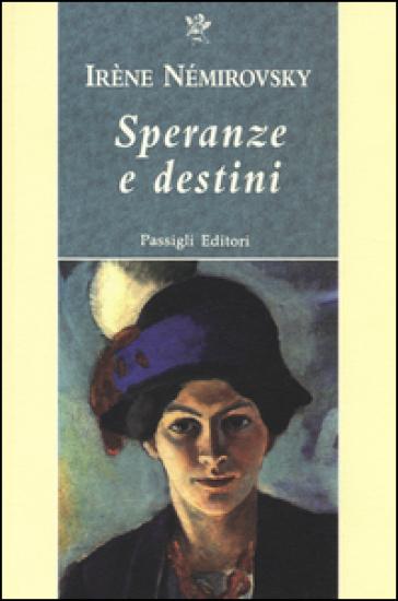 Speranze e destini: Fraternità-La magia-Nascita di una rivoluzione - Irene Némirovsky |