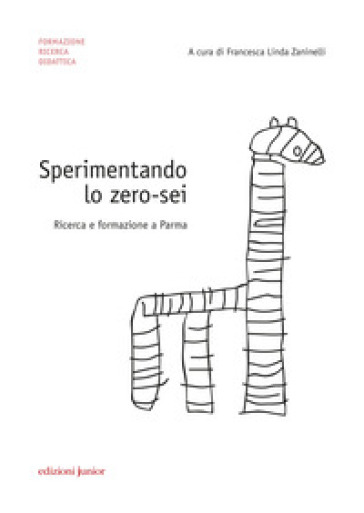 Sperimentando lo zero-sei. Ricerca e formazione a Parma - F. L. Zaninelli |