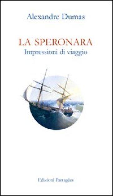 La Speronara. Impressioni di viaggio - Alexandre Dumas | Rochesterscifianimecon.com