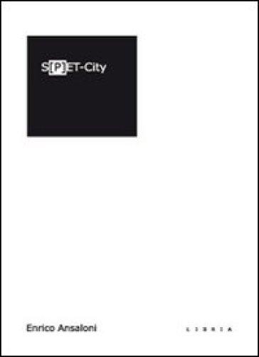 S[p]et City - Enrico Ansaloni |