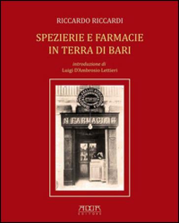 Spezierie e farmacie in terra di Bari - Riccardo Riccardi  