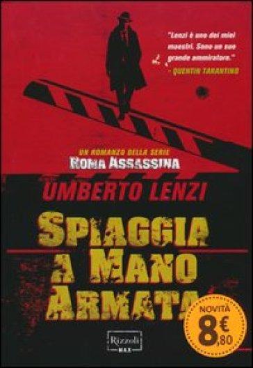 Spiaggia a mano armata. Roma assassina - Umberto Lenzi | Rochesterscifianimecon.com