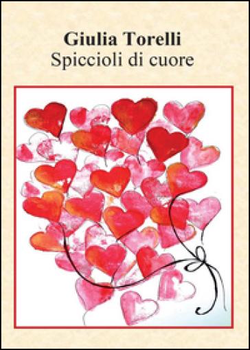 Spiccioli di cuore - Giulia Torelli |
