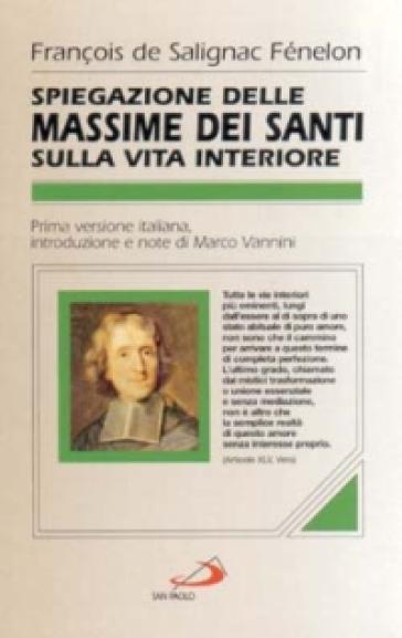 Spiegazioni delle massime dei santi sulla vita interiore - François Fénelon pdf epub