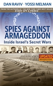 Spies Against Armageddon -- Inside Israel s Secret Wars