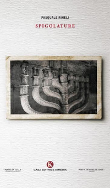 Spigolature - Pasquale Rineli |