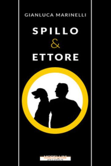 Spillo & Ettore - Gianluca Marinelli pdf epub