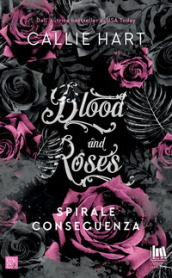 Spirale e conseguenza. Blood and roses