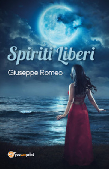Spiriti liberi - Giuseppe Romeo  