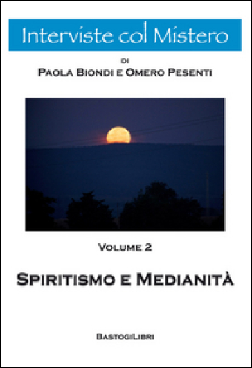 Spiritismo e medianità - Omero Pesenti  