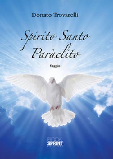 Spirito Santo Paràclito - Donato Trovarelli |