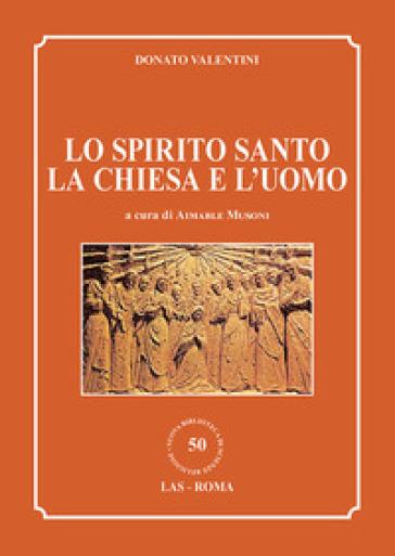 Lo Spirito Santo, la Chiesa e l'uomo - Donato Valentini | Kritjur.org