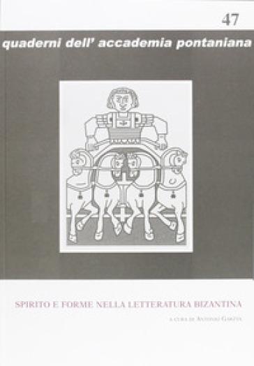 Spirito e forme nella letteratura bizantina - A. Garzya |