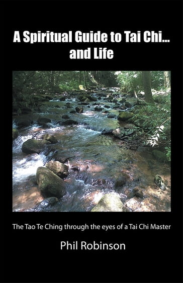 A Spiritual Guide to Tai Chi...And Life