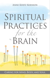 Spiritual Practices for the Brain