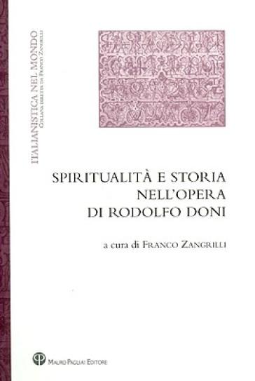 Spiritualità e storia nell'opera di Rodolfo Doni - F. Zangrilli |