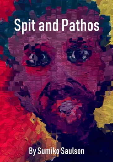Spit and Pathos