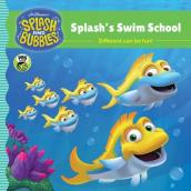 Splash and Bubbles: Splash s Swim School