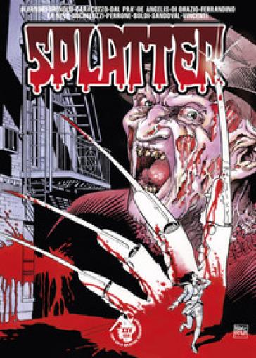 Splatter. 1.