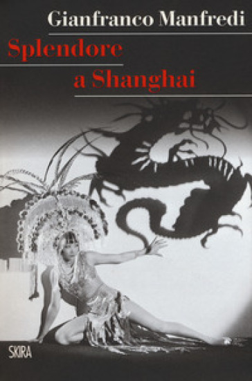 Splendore a Shanghai - Gianfranco Manfredi  