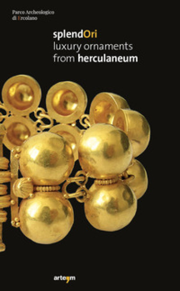 Splendori. Luxury ornaments from Herculaneum - C. Fordham |