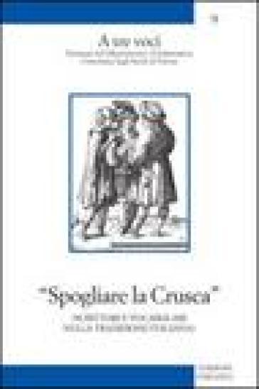Spogliare la crusca. Scrittori e vocabolari nella tradizione italiana - Claudio Marazzini pdf epub