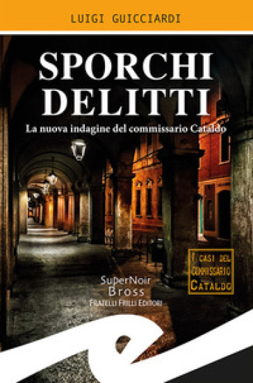 Sporchi delitti. La nuova indagine del commissario Cataldo - Luigi Guicciardi | Thecosgala.com