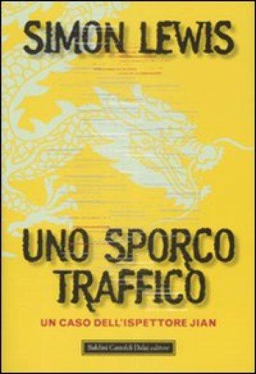 Sporco traffico (Uno) - Simon Lewis |
