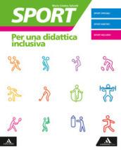 Sport. Per una didattica inclusiva. Per la Scuola media. Con e-book. Con espansione online - Simonetta Polato, Maria Cristina Giorgetti