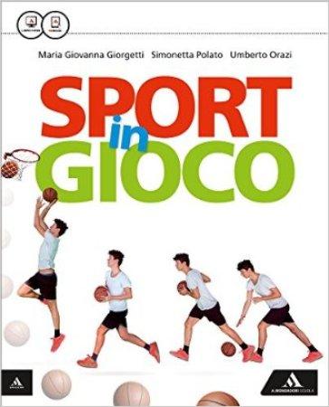 Sport in gioco. Vol. unico. Per la Scuola media. Con e-book. Con espansione online - Umberto Orazi |