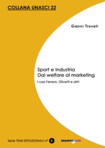 Sport e industria dal welfare al marketing. I casi Ferrero, Olivetti e altri - Gianni Trovati pdf epub