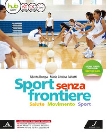 Sport senza frontiere. Per la Scuola media. Con e-book. Con espansione online. Con 2 libri: Atlante-Diario - Alberto Rampa | Thecosgala.com