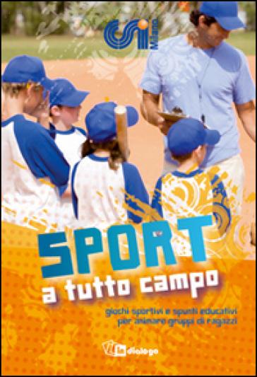 Sport a tutto campo giochi sportivi e spunti educativi for Tuttocampo serie d